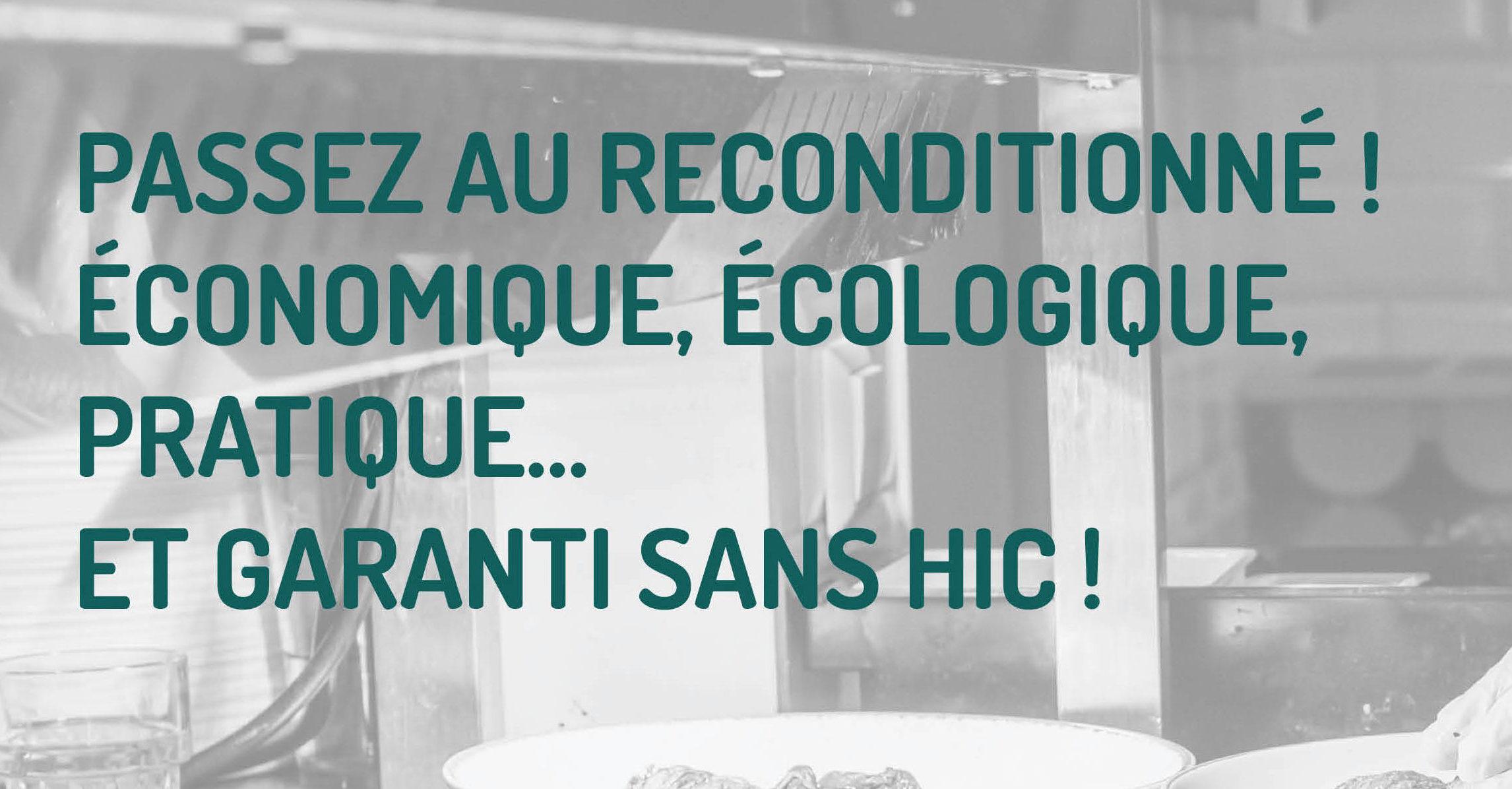 """Passez au reconditionn"""", économique, écologique, pratique, et garanti sans hic"""